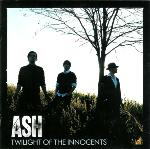 Ash - Twilight Of The Innocents - NEW CD