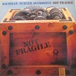 Bachman-Turner Overdrive - Not Fragile (VGC+)