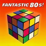 Various Artists - Fantastic 80s! - NEW CD